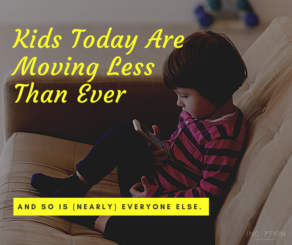 Kids Today Are Moving Less Than Ever