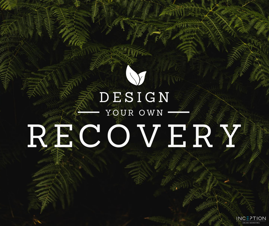 Design Your Recovery